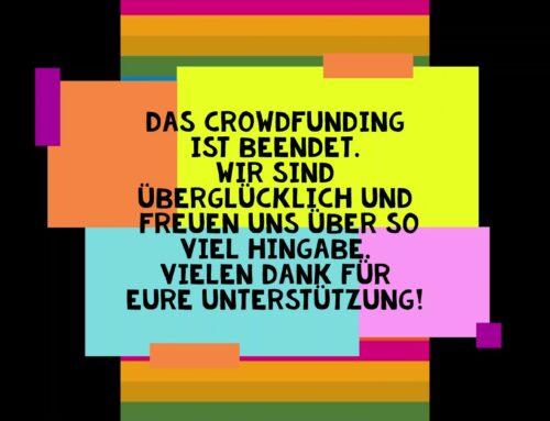 Crowdfunding erfolgreich – Jetzt starten wir durch!